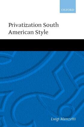 Manzetti   Privatization South American Style   Buch   sack.de