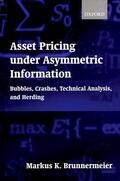 Brunnermeier |  Asset Pricing under Asymmetric Information | Buch |  Sack Fachmedien