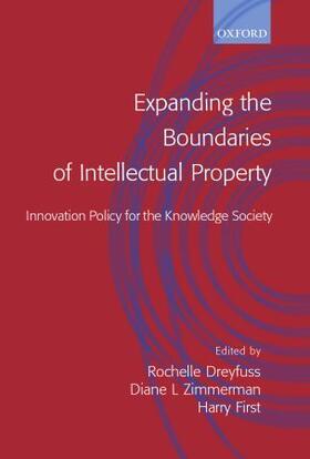 First / Dreyfuss / Zimmerman | Expanding the Boundaries of Intellectual Property | Buch | sack.de