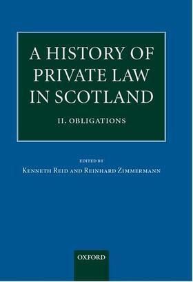 Reid / Zimmermann | A History of Private Law in Scotland: Volume 2: Obligations | Buch | sack.de