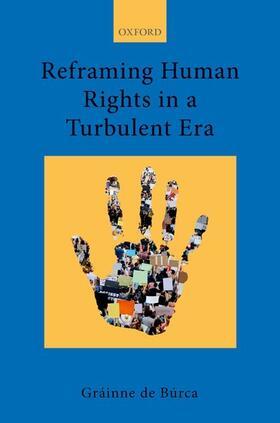 de Búrca | Reframing Human Rights in a Turbulent Era | Buch | sack.de