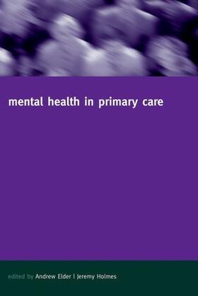 Elder / Holmes | Mental Health in Primary Care | Buch | sack.de