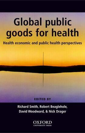 Smith / Beaglehole / Woodward   Global Public Goods for Health   Buch   sack.de