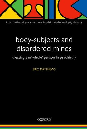 Matthews   Body-Subjects and Disordered Minds   Buch   sack.de