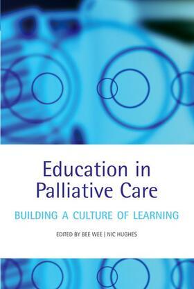 Hughes / Wee | Education in Palliative Care | Buch | sack.de