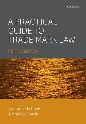Michaels / Norris | A Practical Guide to Trade Mark Law | Buch | sack.de