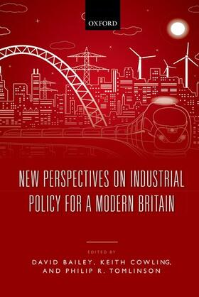 Bailey / Cowling / Tomlinson | New Perspectives on Industrial Policy for a Modern Britain | Buch | sack.de