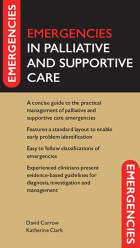 Currow / Clark | Emergencies in Palliative and Supportive Care | Buch | sack.de