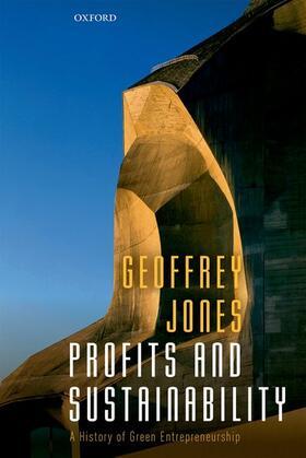 Jones | Profits and Sustainability: A History of Green Entrepreneurship | Buch | sack.de