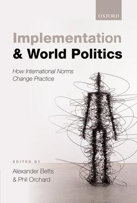 Betts / Orchard | Implementation and World Politics | Buch | sack.de
