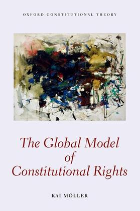 Möller | The Global Model of Constitutional Rights | Buch | sack.de