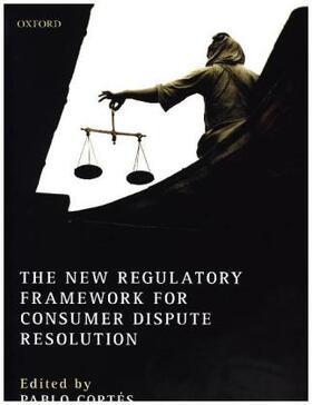 Cortés | The New Regulatory Framework for Consumer Dispute Resolution | Buch | sack.de