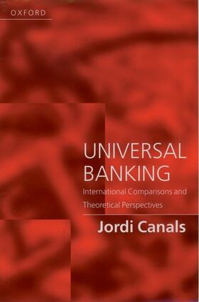 Canals   Universal Banking - International Comparisions and Theoretical Perspectives   Buch   sack.de