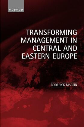 Martin | Transforming Management in Central and Eastern Europe | Buch | sack.de