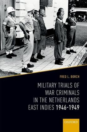 Borch | Military Trials of War Criminals in the Netherlands East Indies 1946-1949 | Buch | sack.de