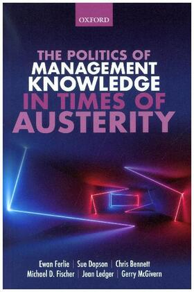 Ferlie / Dopson / Bennett   The Politics of Management Knowledge in Times of Austerity   Buch   sack.de