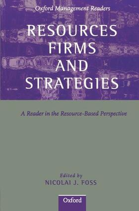 Foss | Resources, Firms, and Strategies: A Reader in the Resource-Based Perspective | Buch | sack.de