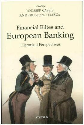 Cassis / Telesca | Financial Elites and European Banking | Buch | sack.de