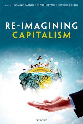 Barton / Horváth / Kipping | Re-Imagining Capitalism | Buch | sack.de