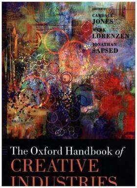 Jones / Lorenzen / Sapsed | The Oxford Handbook of Creative Industries | Buch | sack.de
