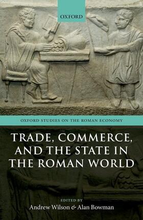Wilson / Bowman | Trade, Commerce, and the State in the Roman World | Buch | sack.de