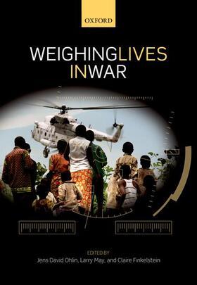 Ohlin / May / Finkelstein | Weighing Lives in War | Buch | sack.de