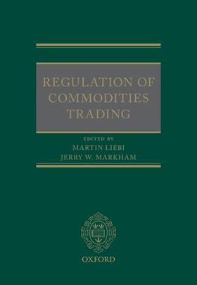 Liebi / Markham   Regulation of Commodities Trading   Buch   sack.de