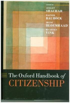 Shachar / Bauboeck / Bloemraad   The Oxford Handbook of Citizenship   Buch   sack.de