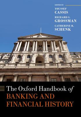 Cassis / Grossman / Schenk | The Oxford Handbook of Banking and Financial History | Buch | sack.de