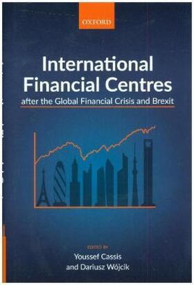 Cassis / Wójcik | International Financial Centres after the Global Financial Crisis and Brexit | Buch | sack.de