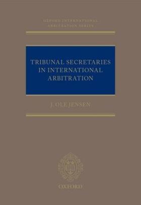 Jensen   Tribunal Secretaries in International Arbitration   Buch   sack.de