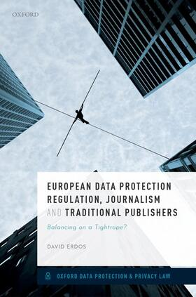 Erdos | European Data Protection Regulation, Journalism, and Traditional Publishers | Buch | sack.de