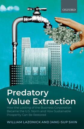 Lazonick / Shin | Predatory Value Extraction | Buch | sack.de