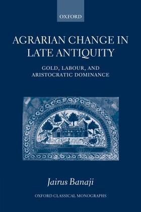 Banaji   Agrarian Change in Late Antiquity   Buch   sack.de