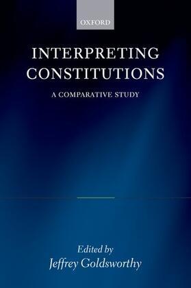 Goldsworthy   Interpreting Constitutions   Buch   sack.de