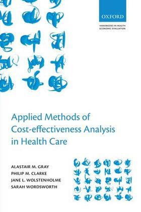 Clarke / Gray / Wolstenholme | Applied Methods of Cost-Effectiveness Analysis in Healthcare | Buch | sack.de