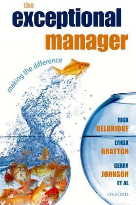 Delbridge / Gratton / Johnson | The Exceptional Manager | Buch | sack.de