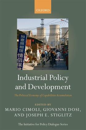 Cimoli / Dosi / Stiglitz | Industrial Policy and Development | Buch | sack.de