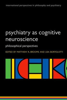 Broome / Bortolotti | Psychiatry as Cognitive Neuroscience | Buch | sack.de