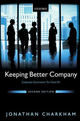 Charkham   Keeping Better Company: Corporate Governance Ten Years on   Buch   sack.de