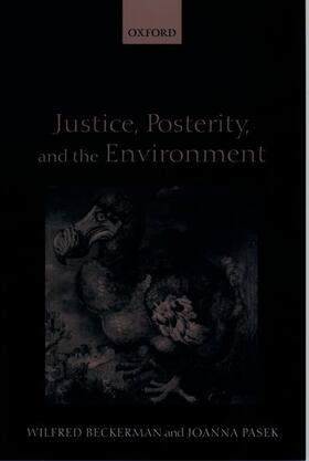 Beckerman / Pasek | Justice, Posterity, and the Environment | Buch | sack.de