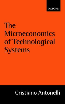 Antonelli | The Microeconomics of Technological Systems | Buch | sack.de