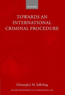 Safferling | Towards an International Criminal Procedure | Buch | sack.de
