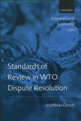 Oesch | Standards of Review in WTO Dispute Resolution | Buch | sack.de
