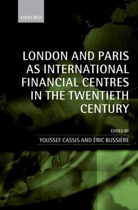 Cassis / Bussière   London and Paris as International Financial Centres in the Twentieth Century   Buch   sack.de