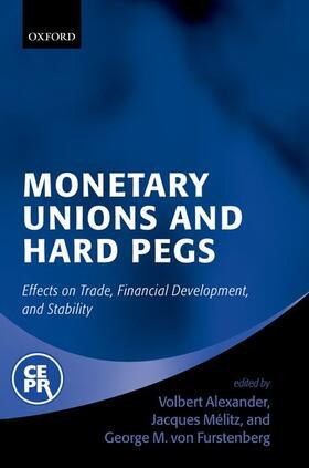 Alexander / von Furstenberg / Mélitz | Monetary Unions and Hard Pegs | Buch | sack.de