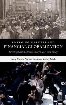 Mauro / Sussman / Yafeh   Emerging Markets and Financial Globalization: Sovereign Bond Spreads in 1870-1913 and Today   Buch   sack.de