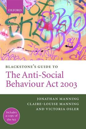 Manning / Manning / Osler | Blackstone's Guide to the Anti-Social Behaviour ACT 2003 | Buch | sack.de