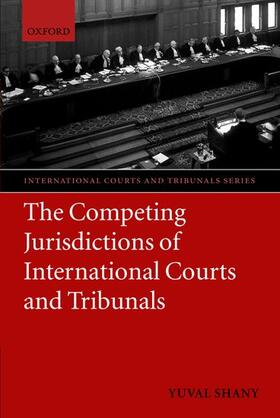 Shany | The Competing Jurisdictions of International Courts and Tribunals | Buch | sack.de