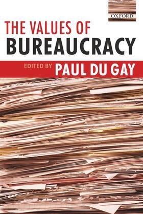 du Gay   The Values of Bureaucracy   Buch   sack.de